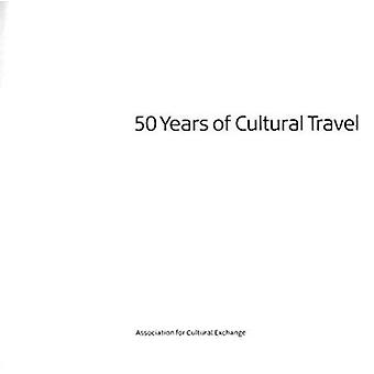 50 Years of Cultural Travel by Paul Brooke Barnes - 9780955966705 Book