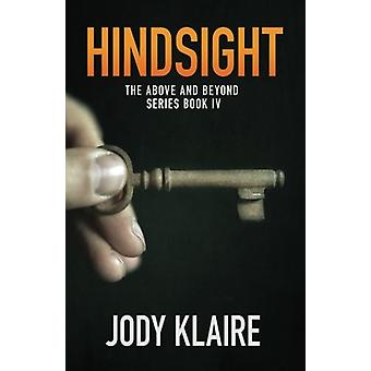 Hindsight - The Above and Beyond Series - Book 4 by Jody Klaire - 97819