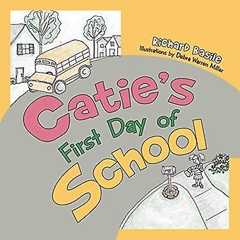 Catie's First Day of School by Richard Basile - 9781462412167 Book