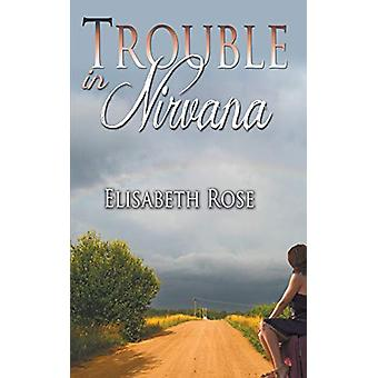 Trouble in Nirvana by Elisabeth Rose - 9781612177748 Book