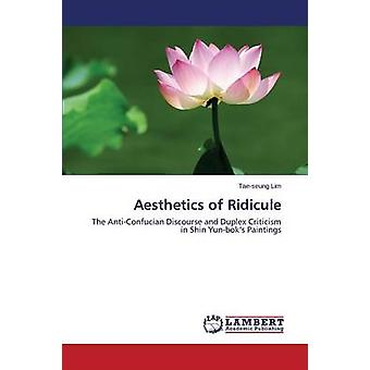 Aesthetics of Ridicule by Lim Tae-Seung - 9783659547508 Book