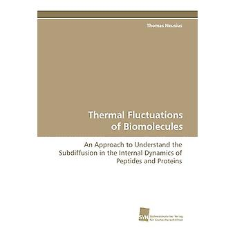 Thermal Fluctuations of Biomolecules by Neusius Thomas - 978383811145