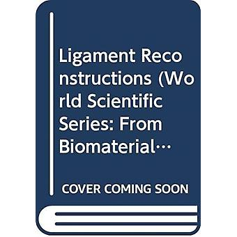 Ligament Reconstructions by Edited by L Hocine Yahia