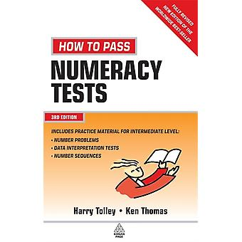 How to Pass Numeracy Tests Test Your Knowledge of Number Problems Data Interpretation Tests and Number Sequences by Harry Tolley