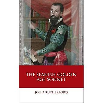 The Spanish Golden Age Sonnet Iberian and Latin American Studies