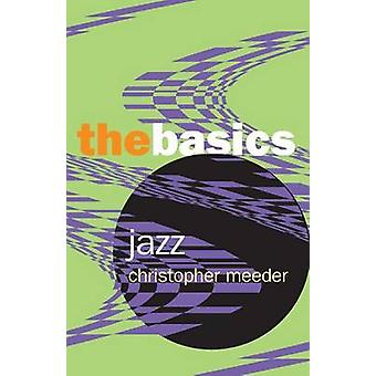 Jazz the Basics by Christopher Meeder