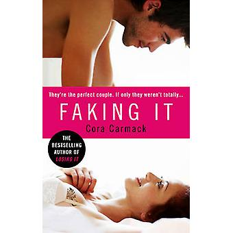 Faking It by Cora Carmack - 9780091953393 Book