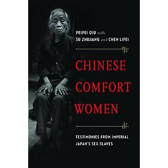 Chinese Comfort Women - Testimonies from Imperial Japan's Sex Slaves b