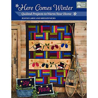 Here Comes Winter - Quilted Projects to Warm Your Home by Jeanne Large