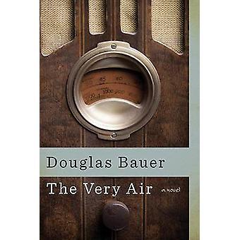 El aire - una novela de Douglas Bauer - libro 9781609382681