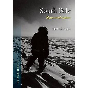 The South Pole - Nature and Culture by Elizabeth Leane - 9781780235967