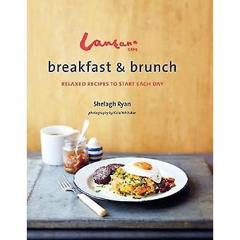 Lantana Cafe ontbijt & Brunch - ontspannen recepten om te beginnen elke Da