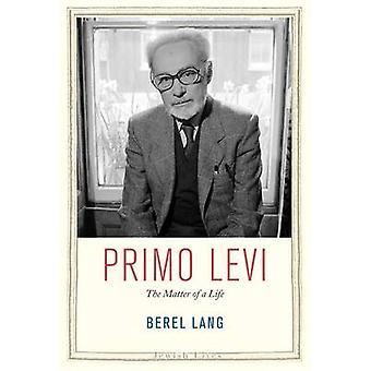 Primo Levi - die Sache deines Lebens von Berel Lang - 9780300137231 Buch