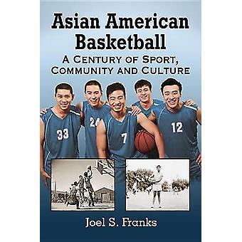 Азиатско-американский баскетбол - век спорта - сообщество и культура