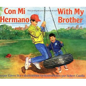 Con Mi Hermano =: With My Brother [Illustrated]