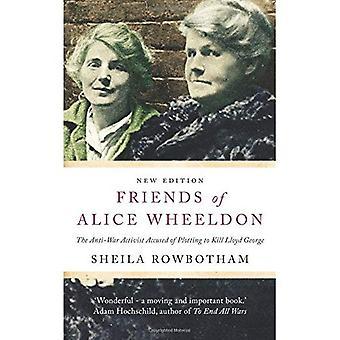 Vänner av Alice Wheeldon - 2nd Edition: den anti-war aktivistiska anklagat för att ha planerat att döda Lloyd George