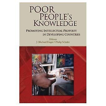 Connaissance de la population pauvre: promouvoir la propriété intellectuelle dans les pays en développement (Trade and Development Series)