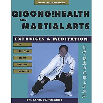 Qigong for Health and Martial Arts: Exercises and Meditation (Qigong, Health and Healing)