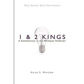 Nbbc, 1 & 2 Kings: A Commentary in the Wesleyan Tradition (New Beacon Bible� Commentary)
