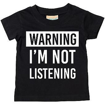 Ik ben niet luisteren Tshirt waarschuwing