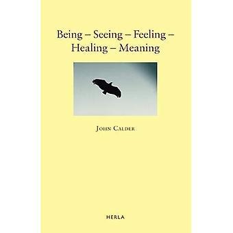 Wordt - zien - voelen - genezing - betekenis: Nieuwe gedichten 1999-2009