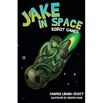 Jake in Space: Robot Games: Robot Games (Jake in Space)