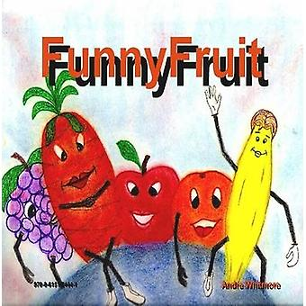 FunnyFruit by Whitmore & Andre