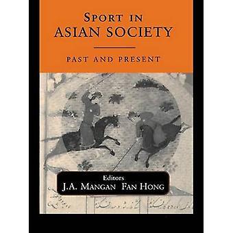 Sport in Asian Society by Aras & Bulent A.