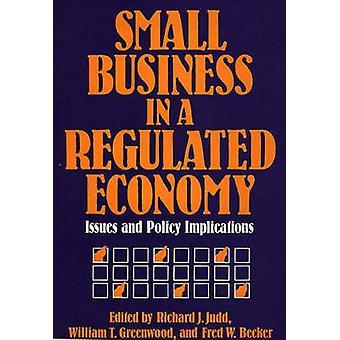 Petites entreprises dans une économie réglementée Issues and Policy Implications par Greenwood & William T.
