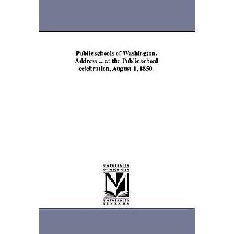 Öffentlichen Schulen in Washington. Adresse... bei der öffentlichen Schulfeier 1. August 1850. von Chandler & Joseph R.