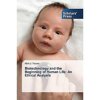 Biotechnologie und dem Beginn des menschlichen Lebens eine ethische Analyse von Tosam Mbih J.
