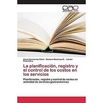 La planificacin registro y el control de los costos en los servicios by Carmenate Calvo Alexis