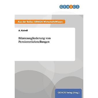 Bilanzausgliederung von Pensionsrckstellungen by Kaindl & A.