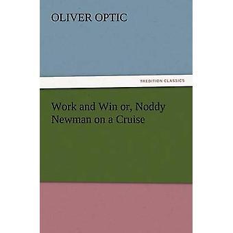 Arbeit und Win oder Noddy Newman auf einer Kreuzfahrt von Optik & Oliver