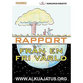 Rapport frn en fri vrld by Hannu