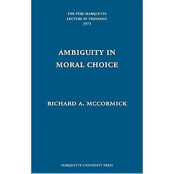 Ambiguity in Moral Choice by Richard A McCormick - 9780874625059 Book