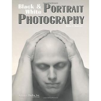 Black & White Portrait Photogrpahy by Helen T. Boursier - 9780936