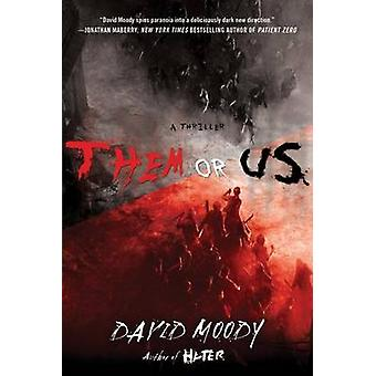 Them or Us by David Moody - 9781250008381 Book