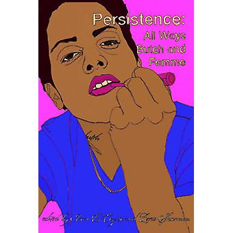 Persistence - All Ways Butch and Femme by Ivan E. Coyote - Zena Sharma