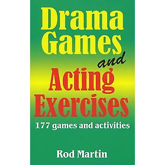 Drama Games and Acting Exercises - 177 Games and Activities by Rod Mar