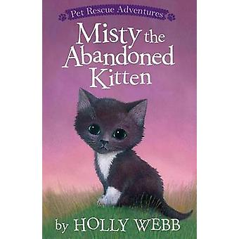 Misty the Abandoned Kitten by Holly Webb - Sophy Williams - 978158925