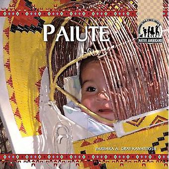 Paiute by Barbara A. Gray-Kanatiiosh - 9781591976578 Book