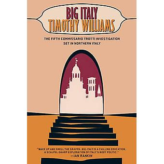 Big Italy - Commissario Trotti - Volume 5 by Timothy Williams - 9781616