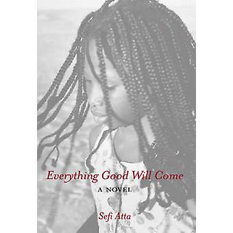 Everything Good Will Come by Sefi Atta - 9781844370566 Book