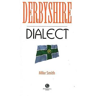 Derbyshire Dialect - A Selection of Words and Anecdotes from Derbyshir