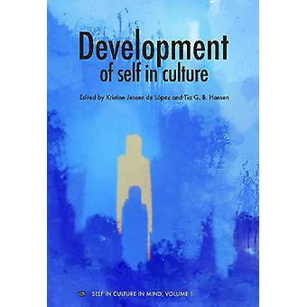 Development of Self in Culture by Kristine de Lopez - Tia G. B. Hanse