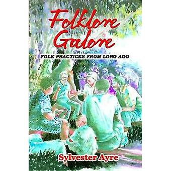 Folklore Galore - Folk Practices From Long Ago by Folklore Galore - Fol