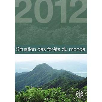 Situation Des Forets Du Monde by Food and Agriculture Organization of