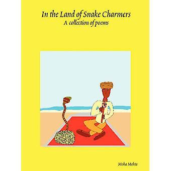 In the Land of Snake Charmers par Mehta et Moha