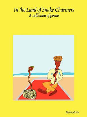 In the Land of Snake Charmers by Mehta & Moha